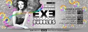 EXE ROMA - BUBBLES - sabato 22 novembre 2014
