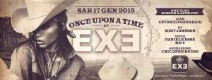 EXE ROMA - ONCE UPON A TIME - sabato 17 gennaio 2015