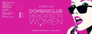 EXE ROMA EUR - DEDICATED TO WOMEN - DOMENICA 8 MARZO 2015