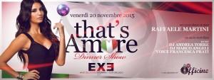 Exe Roma - That's Amore - Le Officine - venerdì 20 novembre 2015