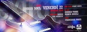 Exe Roma - Urban Soul Band 'n Disco - venerdì 22 Aprile 2016