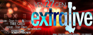Exe Roma - EXTRALIVE - TREE GEES 'n DISCO - venerdi 27 gennaio 2017
