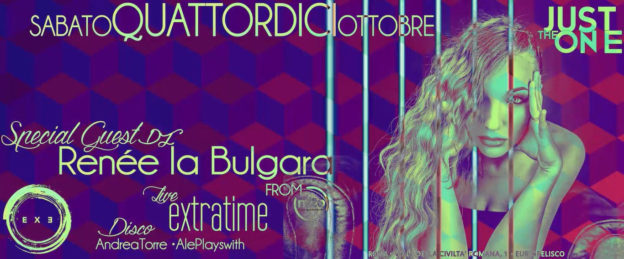 ExtraTime live e special dj Renée La Bulgara from m2o – Just The One
