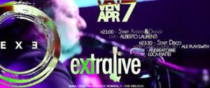 Exe Roma - EXTRALIVE - ALBERTO LAURENTI LIVE 'n DISCO - venerdì 7 aprile 2017