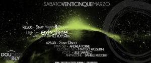 Exe Roma - EXTRATIME LIVE 'N SATURDAY DISCO NIGHT - sabato 24 marzo 2017