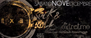 Exe Roma - EXTRATIME live + ROCK & ROLL Night - Just The One - sabato 9 dicembre 2017