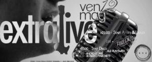 Exe Roma - FORLENZO LIVE 'n DISCO - EXTRALIVE - venerdì 12 maggio 2017